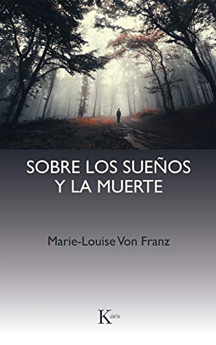 Sobre los sueños y la muerte: una interpretación junguiana (8472452409) by FRANZ, MARIE-LOUISE VON