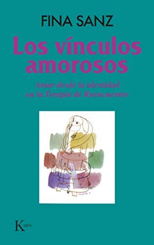 9788472453616: Los vínculos amorosos: Amar desde la identidad en la Terapia de Reencuentro (Psicología)