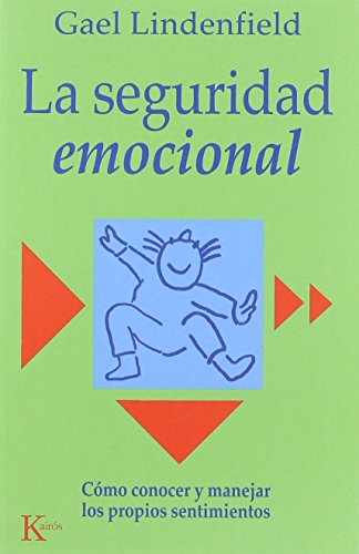9788472454231: La seguridad emocional: Cómo conocer y manejar los propios sentimientos (Autoayuda)
