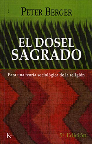 El Dosel Sagrado: Para una teoria sociologica de la religion (Spanish Edition) (8472454436) by Berger, Peter