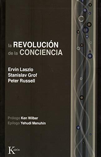 La revolución de la conciencia (Ensayo): Laszlo, Ervin; Grov,