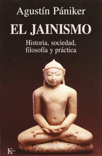 9788472454842: El jainismo: Historia, sociedad, filosofía y práctica