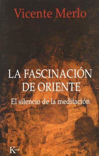 9788472454903: La fascinación de Oriente: El silencio de la meditación (Sabiduría Perenne)