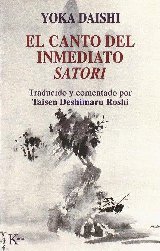 El Canto del Inmediato Satori (Paperback): Yoka Daishi