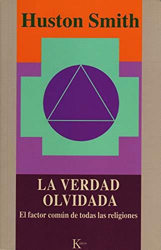La Verdad Olvidada (Spanish Edition) (8472454991) by Smith, Huston