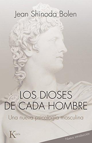 Los dioses de cada hombre: Una nueva psicologia masculina (Spanish Edition): Shinoda Bolen, Jean