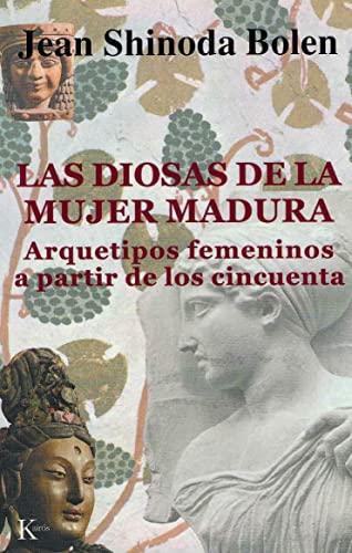 9788472455320: Las Diosas De La Mujer Madura. Arquetipos Femeninos A Partir De Los Cincuenta (Psicología)