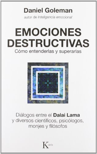 9788472455429: Emociones destructivas: Cómo entenderlas y superarlas (Spanish Edition)