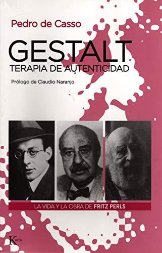 9788472455528: Gestalt, terapia de autenticidad : la vida y la obra de Fritz Perls