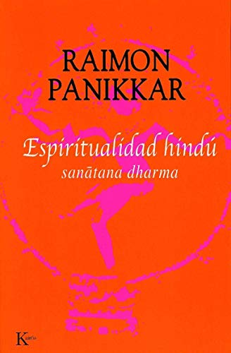 9788472455771: Espiritualidad hindú: Sanatana dharma