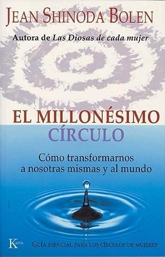 9788472455788: El millonésimo círculo: Cómo transformarnos a nosotras mismas y al mundo (Psicología)