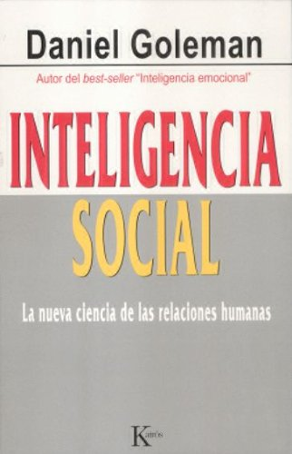 9788472456303: Inteligencia social: La nueva ciencia de las relaciones humanas