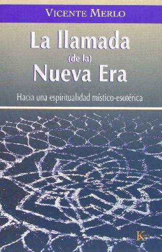 9788472456426: La llamada de la Nueva Era: Hacia una espiritualidad místico-esotérica (Ensayo)