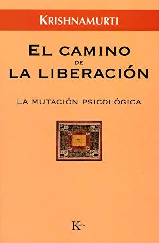 9788472456471: El camino de la liberación: La mutación psicológica (Sabiduría Perenne)