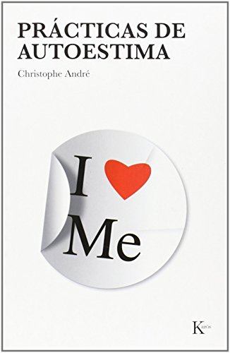 Practicas de autoestima (Spanish Edition): Christophe Andre; Translator-Antonio
