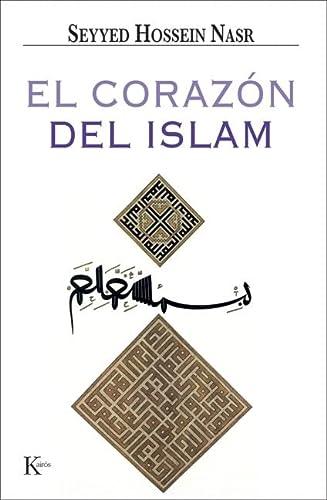 El corazón del Islam (Sabiduría perenne) (Spanish Edition) (9788472456495) by Nasr, Seyyed Hossein