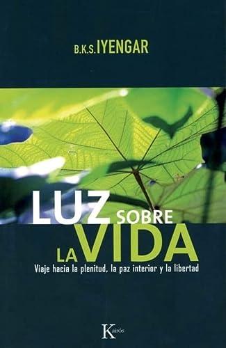 9788472456532: Luz sobre la vida: Viaje hacia la plenitud, la paz interior y la libertad (Spanish Edition)