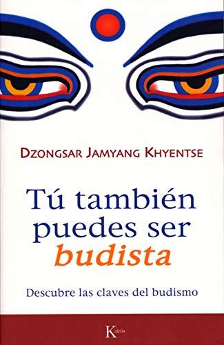 9788472456570: Tú También Puedes Ser Budista (Sabiduría Perenne)