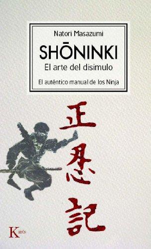9788472457478: Shoninki: El arte del disimulo: El auténtico manual de los Ninja (Spanish Edition)