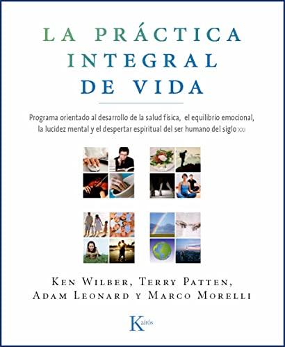 9788472457515: La práctica integral de vida: Programa orientado al desarrollo de la salud física, el equilibrio emocional, la lucidez mental y el despertar ... de la Nueva Conciencia) (Spanish Edition)