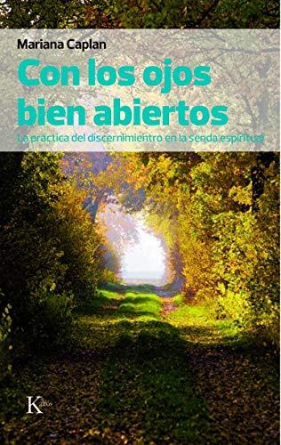 9788472457607: Con los ojos bien abiertos: La práctica del discernimiento en la senda espiritual (Spanish Edition)
