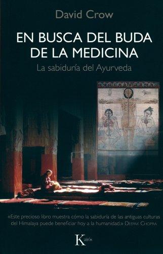 9788472457638: En busca del Buda de la Medicina: La sabiduría del Ayurveda (Sabiduría Perenne)
