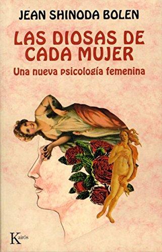 9788472457652: Las diosas de cada mujer: Una nueva psicologia femenina (Spanish Edition)