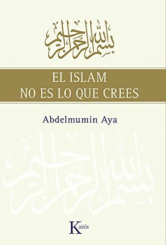 9788472457775: El islam no es lo que crees (Spanish Edition)