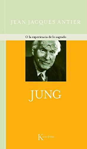 Jung: O la experiencia de lo sagrado: Antier, Jean-Jacques