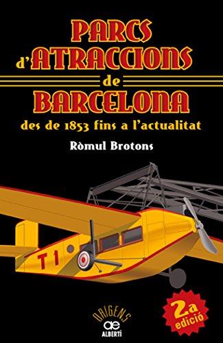 9788472460911: Parcs d'atraccions de Barcelona des de 1853 fins a l'actualitat