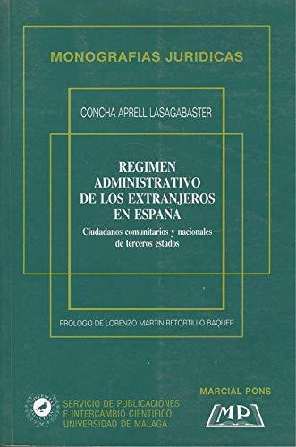 9788472482258: Régimen administrativo de los extranjeros en España: Ciudadanos comunitarios y nacionales de terceros estados (Monografías jurídicas) (Spanish Edition)