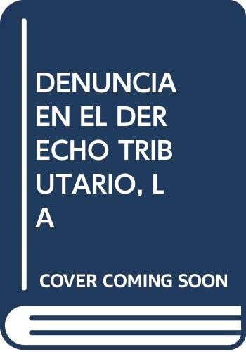 9788472482654: La denuncia en el derecho tributario (Monografías jurídico-fiscales) (Spanish Edition)