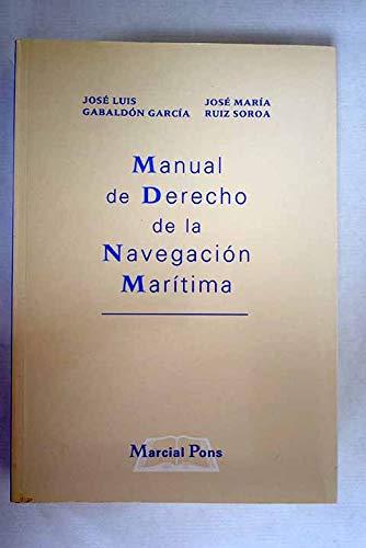 9788472486515: Manual de derecho de la navegacionmaritima