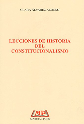 9788472486973: Lecciones historia del constitucionalismo