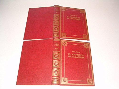 9788472501409: EL JURAMENTO DE LAGARDÈRE - El Jorobado