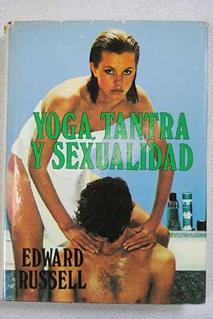 YOGA, TANTRA Y SEXUALIDAD: Edward Russell