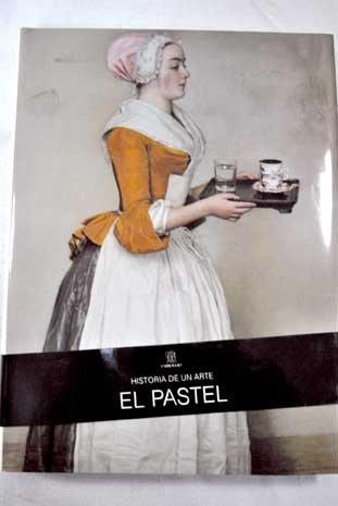 HISTORIA DE UN ARTE - EL PASTEL: Genevieve Monnier