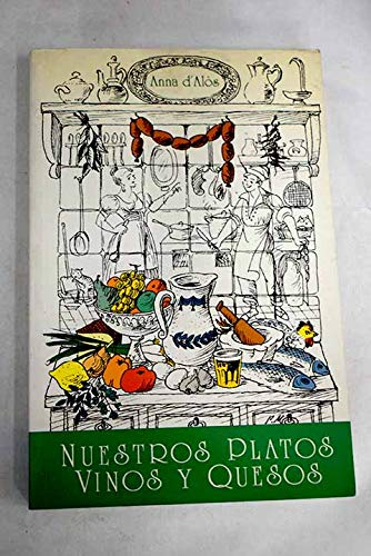 Nuestros platos vinos y quesos (Spanish Edition): Anna d' Alos