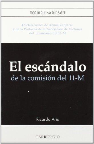 9788472549913: El Escandalo de La Comision del 11-M (Spanish Edition)