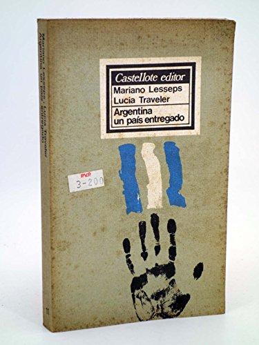 9788472590847: Argentina, un pais entregado (13 x 21 ; 11) (Spanish Edition)