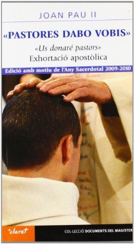 9788472638013: Pastores dabo vobis: «Us donaré pastors». Exhortació apostòlica (CLARET)