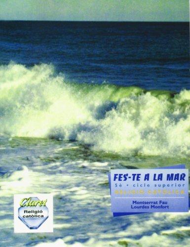 9788472639843: Fes-te a la mar : religió catòlica, 5 Educació Primària, cicle superior