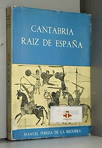 9788472690066: Cantabria: Raíz de España (Spanish Edition)
