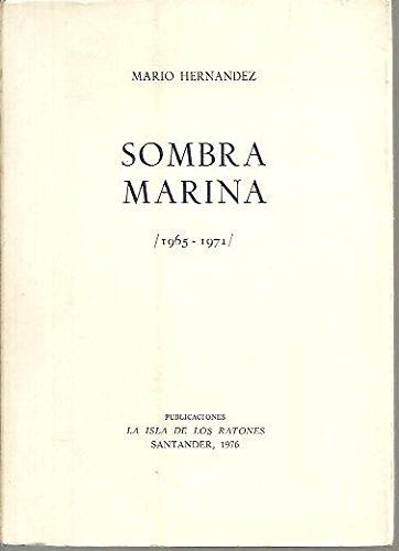 Sombra marina, 1965-1971. Piedra de soledad, 1969-1971 (Poetas de hoy ; 66) (Spanish Edition) (8472690970) by Mario Hernandez