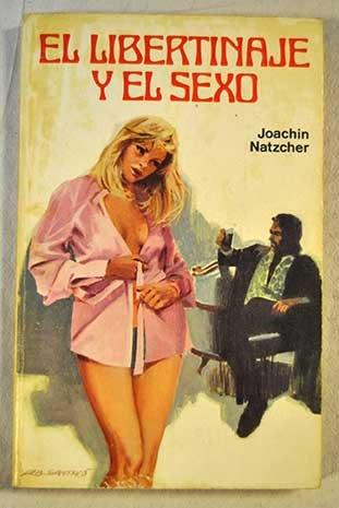 El libertinaje y el sexo: Natzcher, Joachim