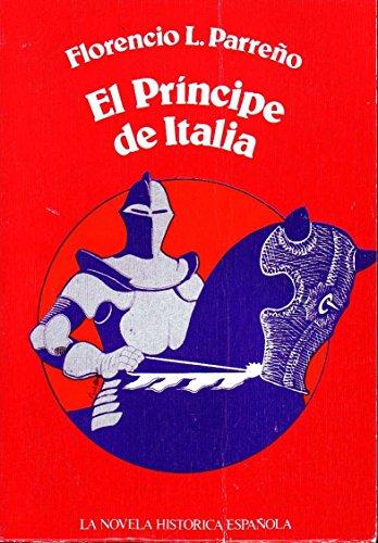 9788472730724: El pr,ncipe de Italia (La novela histórica española)