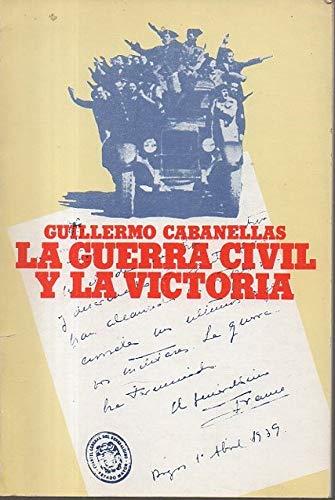 9788472730991: La guerra civil y la victoria