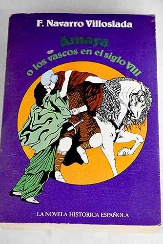9788472731042: Amaya o Los Vascos Del Siglo VIII
