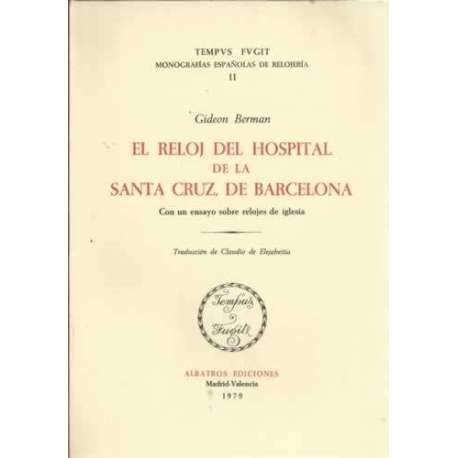 9788472740525: El reloj del Hospital de la Santa Cruz, de Barcelona: Con un ensayo sobre relojes de iglesia (Tempus fugit) (Spanish Edition)