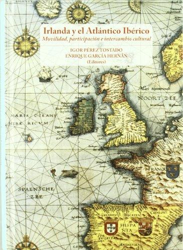 Irlanda y el Atlántico Ibérico : Movilidad, Participación e Intercambio ...